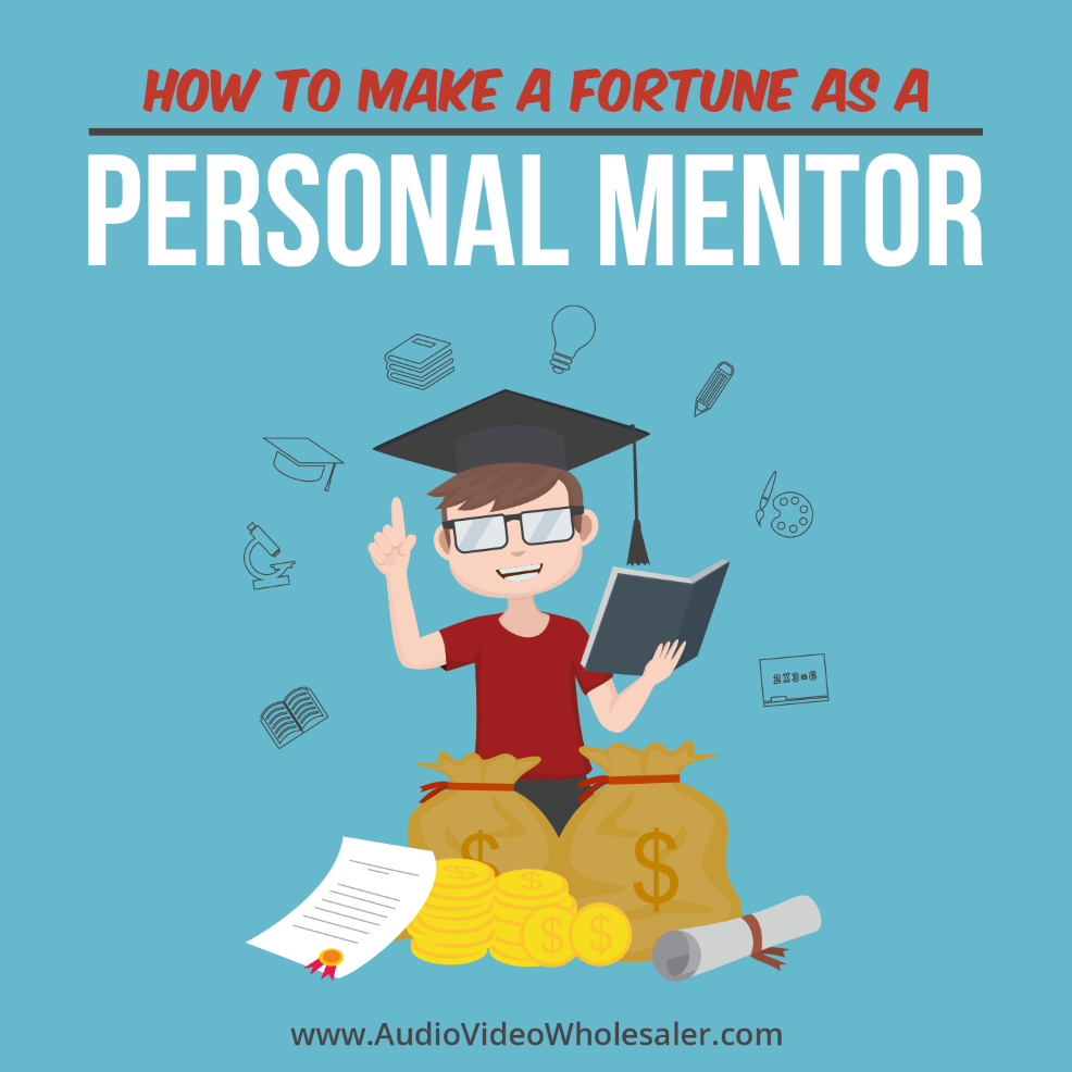 How To Make A Fortune as a Personal Mentor