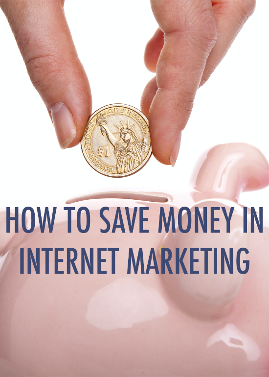 How To Save Money In Internet Marketing