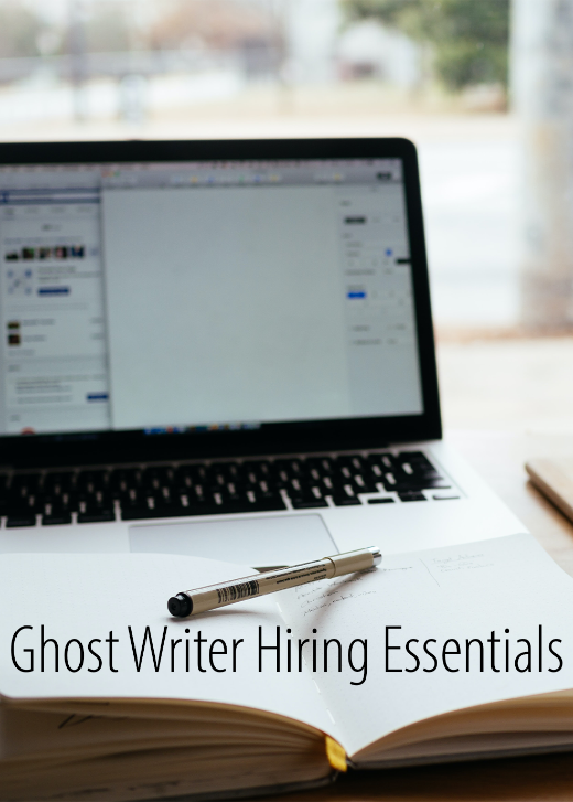 Ghost Writer Hiring Essentials