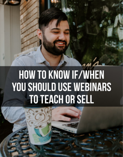How To Know If When You Should Use Webinars To Teach Or Sell