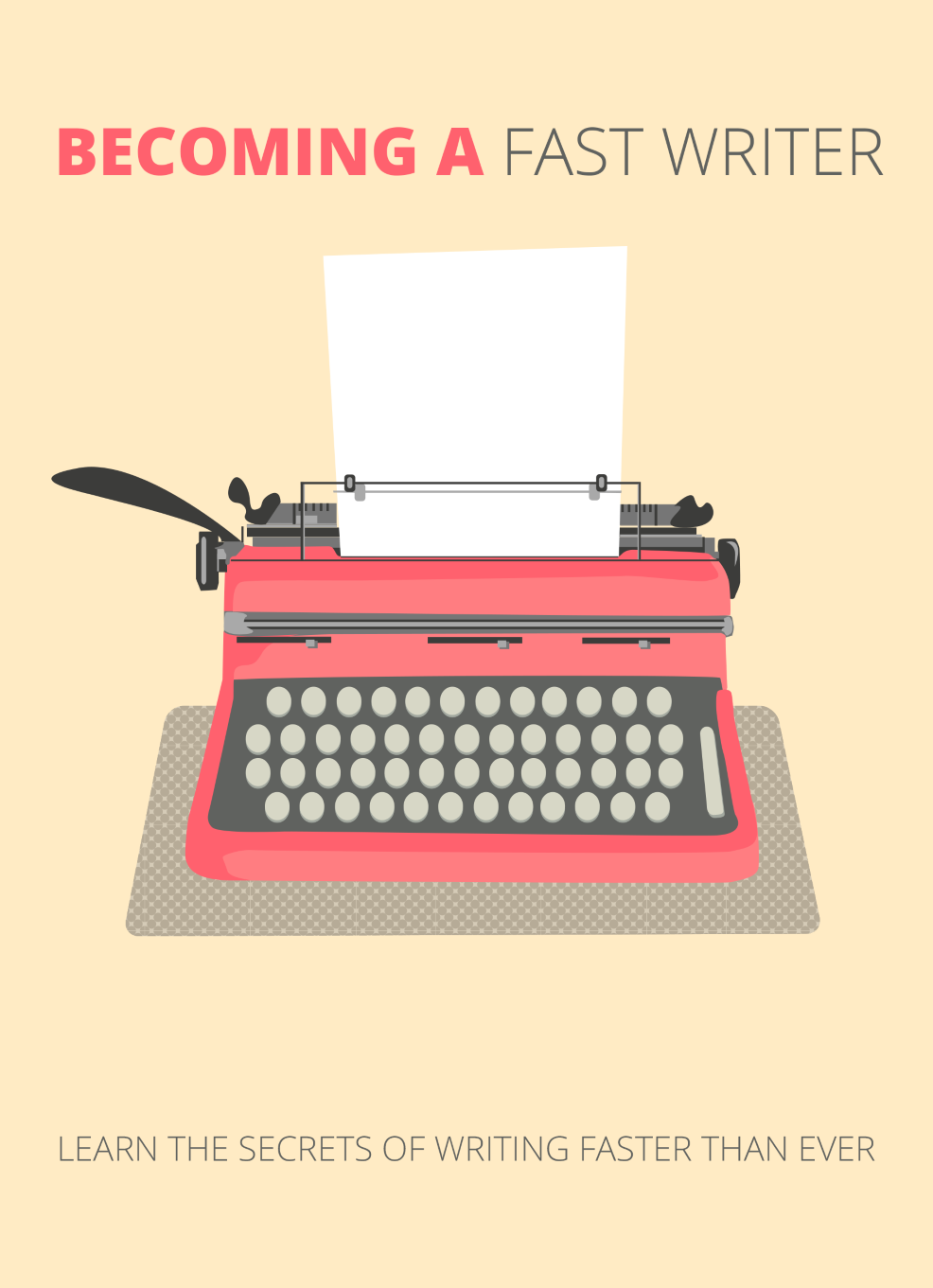 Becoming a Fast Writer