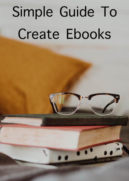 Simple Guide to Create eBooks